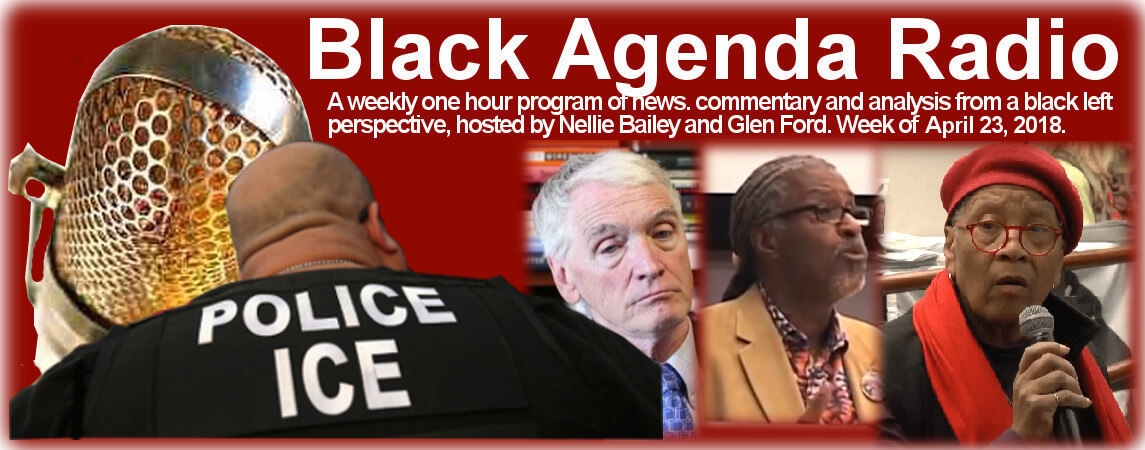 Black Agenda Radio, Week of April 23, 2018