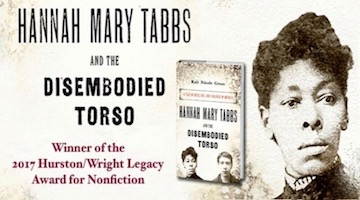BAR Book Forum: Kali Nicole Gross's Hannah Mary Tabbs and the Disembodied Torso