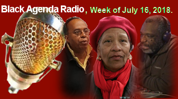 Black Agenda Radio, week of July 16, 2018