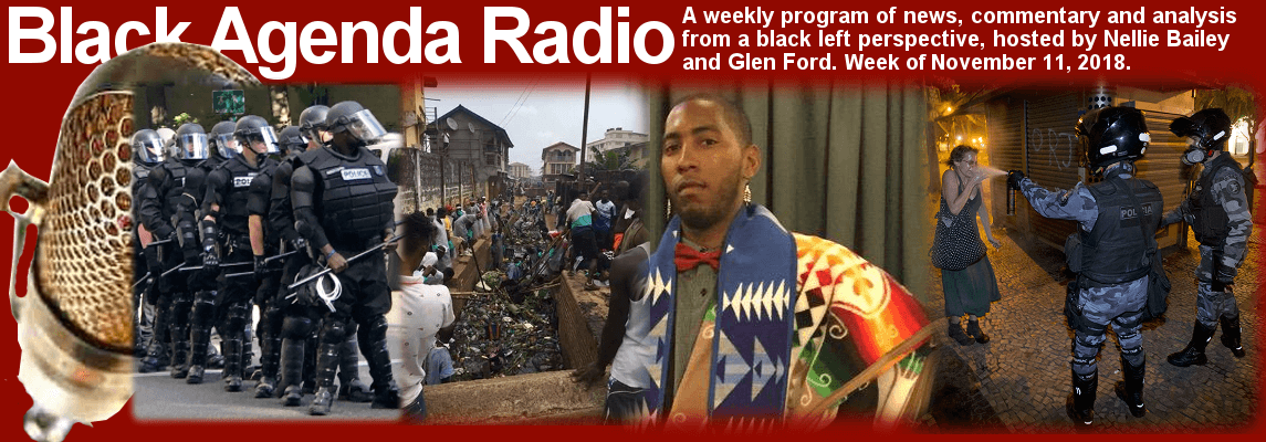 Black Agenda Radio, Week of November 11, 2018