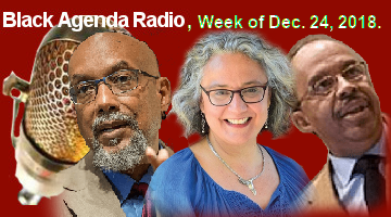 Black Agenda Radio, Week of December 24, 2018