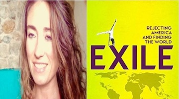 "BAR Book Forum: An Excerpt from Belén Fernández's ""Exile: Rejecting America and Finding the World"""