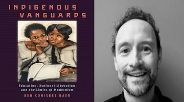 "BAR Book Forum: Ben Conisbee Baer's ""Indigenous Vanguards"""