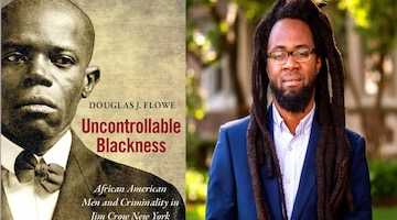 "BAR Book Forum: Douglas Flowe's ""Uncontrollable Blackness"""