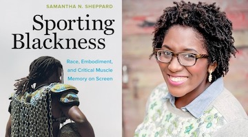 "BAR Book Forum: Samantha N. Sheppard's ""Sporting Blackness"""