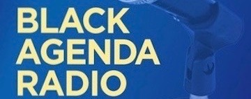Black Agenda Radio for Week of August 10, 2020