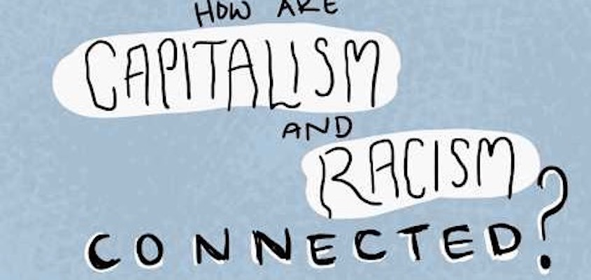 Some Reflections on Systemic Racism and Capitalism