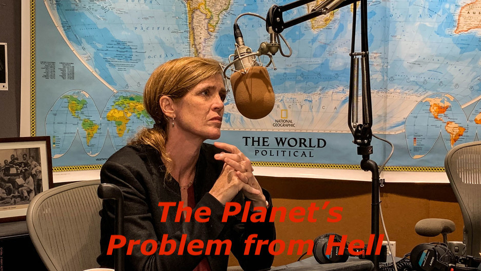 The Planet's Problem from Hell: Samantha Power