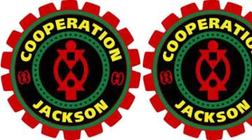 Coope ra tion Jackson: Reclaiming Democracy and Building a Solidarity Economy in Mississippi and Beyond