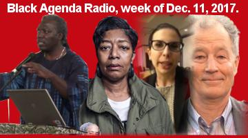 Black Agenda Radio, Week of December 11, 2017