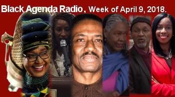 Black Agenda Radio, Week of April 9, 2018