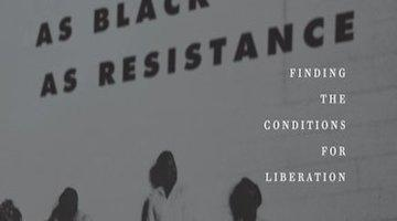 BAR Book Forum: Zoé Samudzi and William C. Anderson's As Black as Resistance