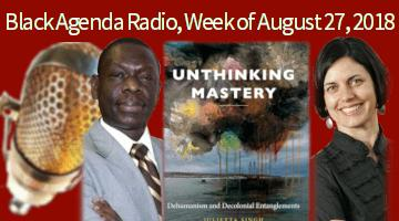 Black Agenda Radio, week of August 27, 2018