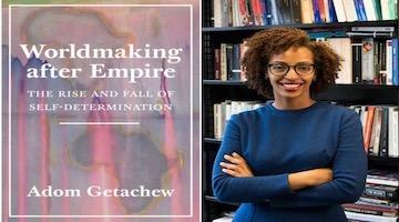 "BAR Book Forum: Adom Getachew's ""Worldmaking after Empire"""