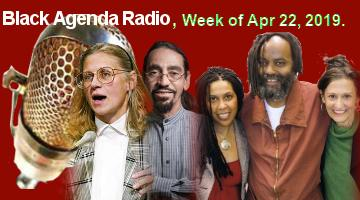 Black Agenda Radio, Week of April 24, 2019