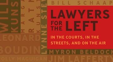 Lawyers for the Left: In the Courts, In the Streets, and on the Air