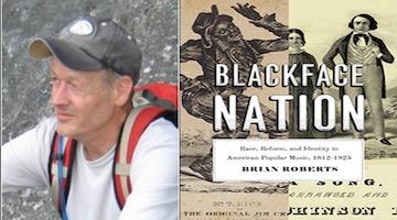 "BAR Book Forum: Brian Roberts'""Blackface Nation"""