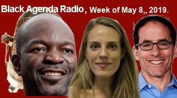 Black Agenda Radio, Week of May 8, 2019