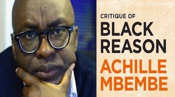 "BAR Book Forum: Symposium on Achille Mbembe's ""Critique of Black Reason"" (Part 1)"