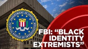 "Countering the FBI's ""Black Identity Extremist"" Offensive – Part One"