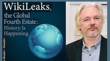 WikiLeaks, the Global Fourth Estate: History Is Happening