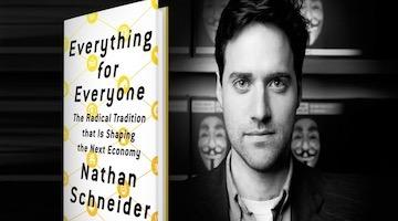 "BAR Book Forum: Nathan Schneider's ""​​​​​​​Everything for Everyone"""