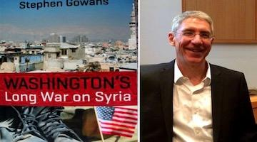 "BAR Book Forum: Stephen Gowans' ""Washington's Long War on Syria"""