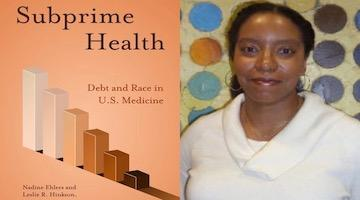 "BAR Book Forum: Nadine Ehlers and Leslie Hinkson's ""Subprime Health"""