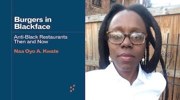 "BAR Book Forum: Naa Oyo Kwate's ""Burgers in Blackface"""