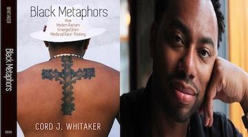 "BAR Book Forum: Cord Whitaker's ""Black Metaphors"""