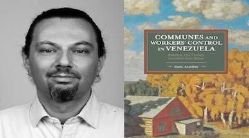 "BAR Book Forum: Dario Azzellini's ""Communes and Workers' Control in Venezuela"""