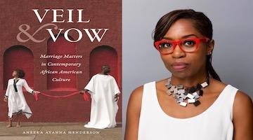 "BAR Book Forum: Aneeka Henderson's ""Veil and Vow"""