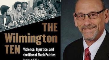 "BAR Book Forum: Kenneth Janken's ""The Wilmington Ten"""