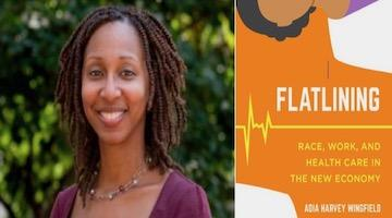 "BAR Book Forum: Adia Harvey Wingfield's ""Flatlining"""