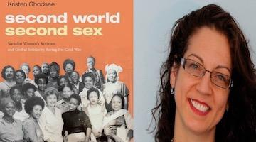 "BAR Book Forum: Kristen R. Ghodsee's ""Second World, Second Sex"""