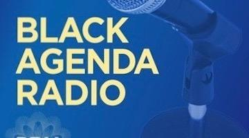 Black Agenda Radio for Week of July 13, 2020