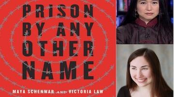 "BAR Book Forum: Maya Schenwar and Victoria Law's ""Prison By Any Other Name"""