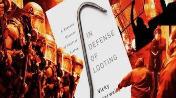 "BAR Book Forum: Vicky Osterweil's ""In Defense of Looting"""
