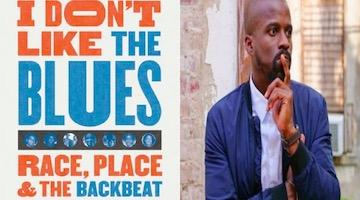 "BAR Book Forum: B. Brian Foster's ""I Don't Like the Blues"""