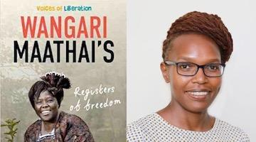 "BAR Book Forum: Grace A. Musila's Book, ""Wangari Maathai's Registers of Freedom"""
