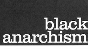 "Black Anarchists Prefer ""Non-Hierarchical"" Activism"
