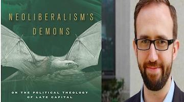 "BAR Book Forum: Adam Kotsko's ""Neoliberalism's Demons"""