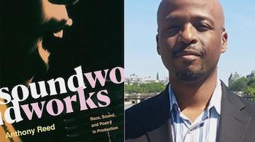 "BAR Book Forum: Anthony Reed's ""Soundworks"""