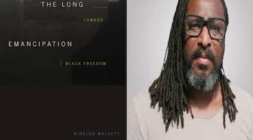 "BAR Book Forum: Rinaldo Walcott's ""The Long Emancipation"""